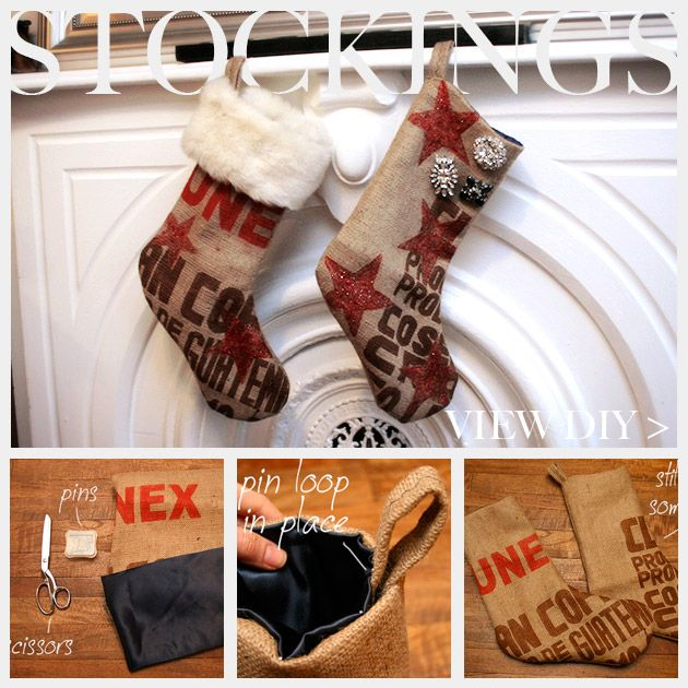 Christmas Stocking DIY Feature    @Amy Lyons Gabbert NOW im kicking myself i didnt buy those coffee sacks at renegade! these are so cute!