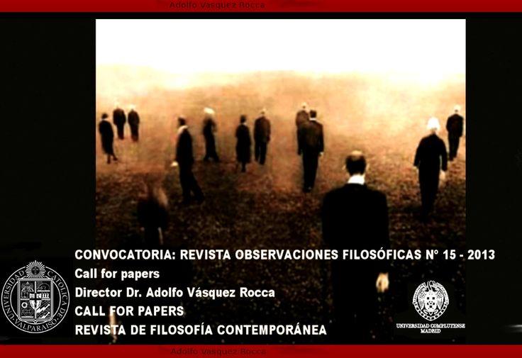 REVISTA OBSERVACIONES FILOSÓFICAS _ REVISTA DE FILOSOFÍA CONTEMPORÁNEA CALL FOR PAPERS FILOSOFÍA CONTEMPORÁNEA Y POSTMODERNA _ DR. ADOLFO VÁSQUEZ ROCCA DIRECTOR