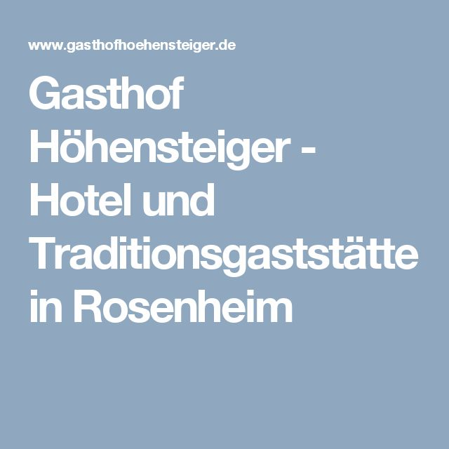 Gasthof Höhensteiger - Hotel und Traditionsgaststätte in Rosenheim