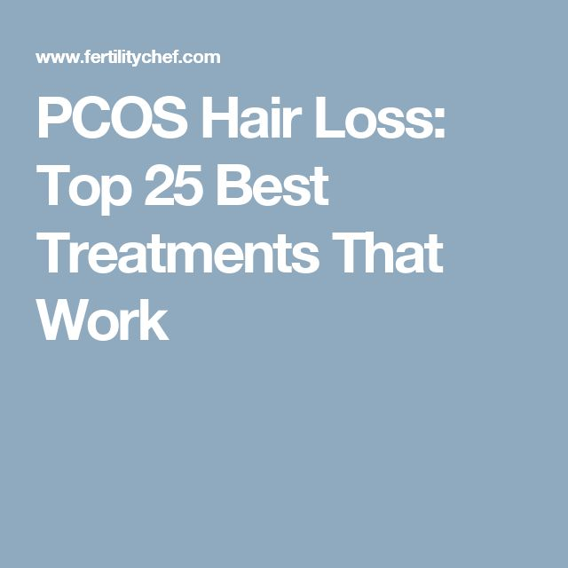 PCOS Hair Loss: Top 25 Best Treatments That Work