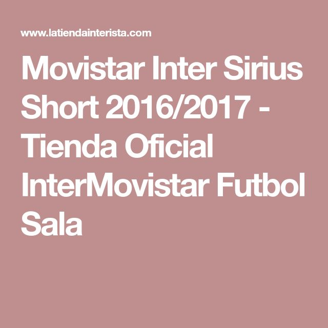 Movistar Inter Sirius Short 2016/2017 - Tienda Oficial InterMovistar Futbol Sala