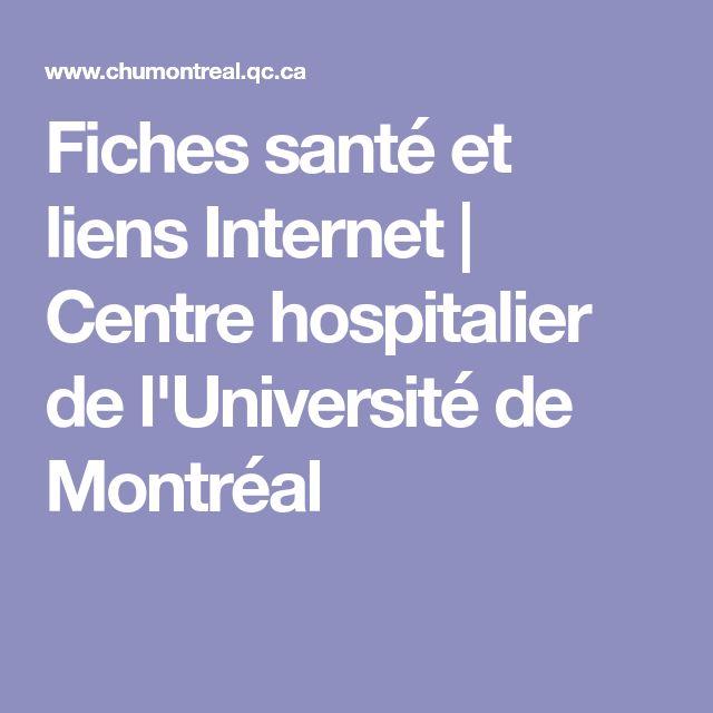 Fiches santé et liens Internet | Centre hospitalier de l'Université de Montréal