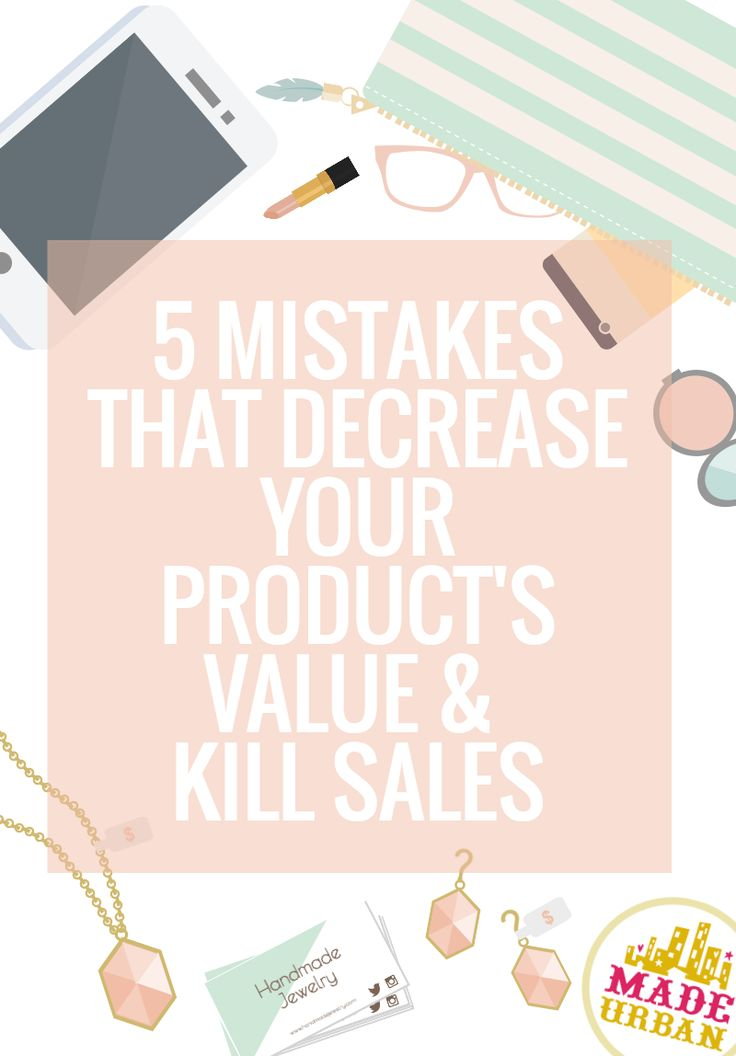 First impressions are everything. And if you want to make sales, your business' first impression needs to lead the consumer to believe your product's value matches, or is greater than, the price. Here are 5 ways you may be leading shoppers to believe your products are worth less than their price
