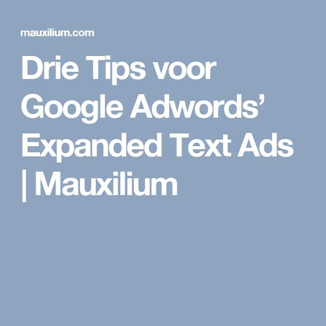 Drie Tips voor Google Adwords' Expanded Text Ads | Mauxilium