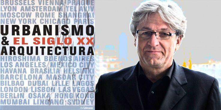 """Hendrik Neubauer y Kunibert Wachten """"Urbanismo & Arquitectura, el siglo XX"""""""