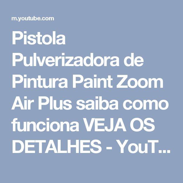 Pistola Pulverizadora de Pintura Paint Zoom Air Plus saiba como funciona VEJA OS DETALHES - YouTube