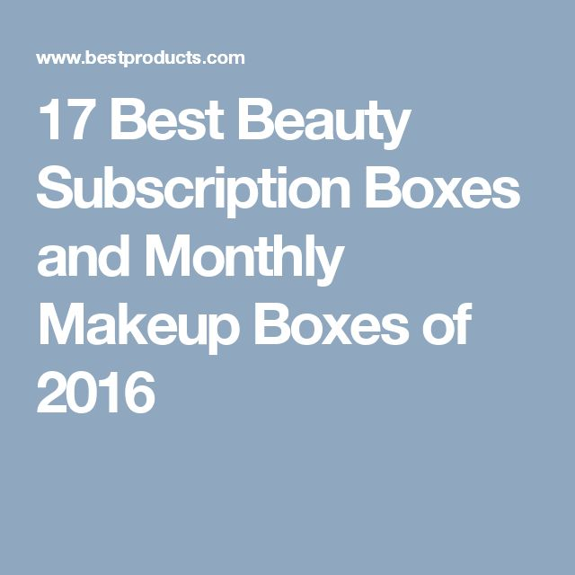 17 Best Beauty Subscription Boxes and Monthly Makeup Boxes of 2016