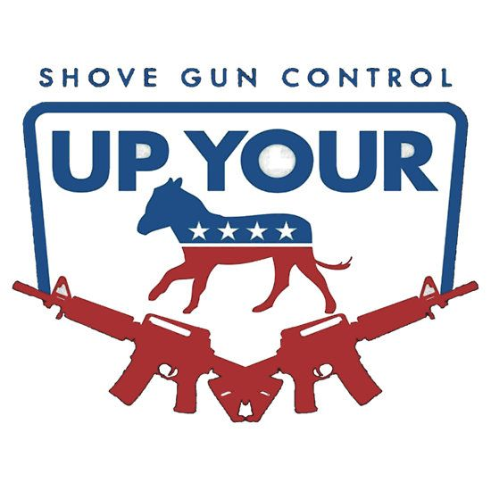 Shove gun control up your amendment gun rights freedom shirts poster cards and bumper stickers
