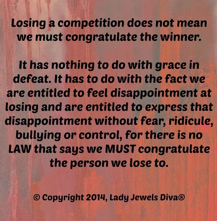 LJD - Disappointment at losing does not mean we MUST congratulate the winner. - http://www.jewelsdiva.com.au/2014/09/disappointment-at-losing-does-not-mean-we-must-congratulate-the-winner.html