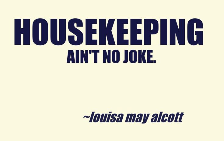 Housekeeping quotes housekeeping quotes pinterest for Tough exterior quotes