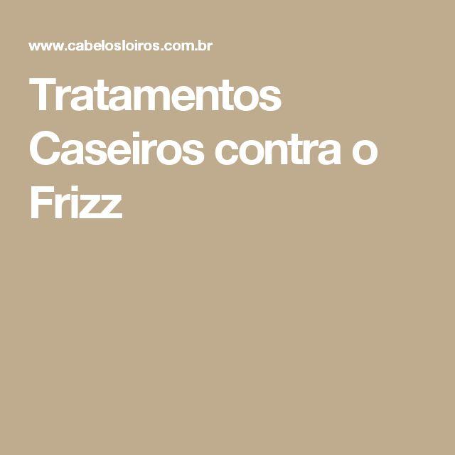 Tratamentos Caseiros contra o Frizz