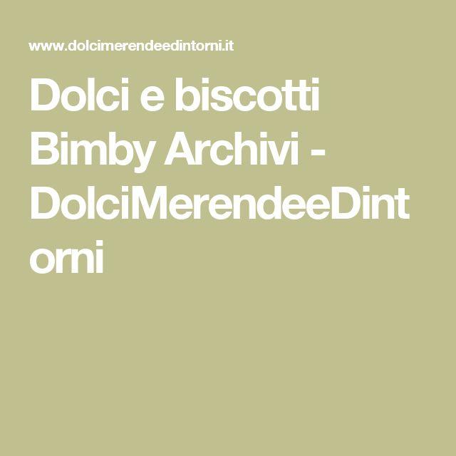 Dolci e biscotti Bimby Archivi - DolciMerendeeDintorni