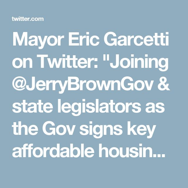 """Mayor Eric Garcetti on Twitter: """"Joining @JerryBrownGov & state legislators as the Gov signs key affordable housing bills — a big step fwd in restoring affordability to CA."""