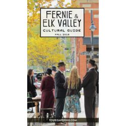 A visitors guide to arts, culture and heritage in Fernie and the Elk Valley of British Columbia. Fall 2016