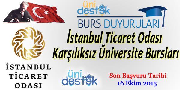 #burs  İstanbul Ticaret Odası Karşılıksız Üniversite (Lisans, Y.Lisans, Doktora) Bursları   http://unidestek.net/istanbul-ticaret-odasi-2015-karsiliksiz-universite-burslari/