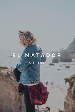 EL MATADOR MALIBU