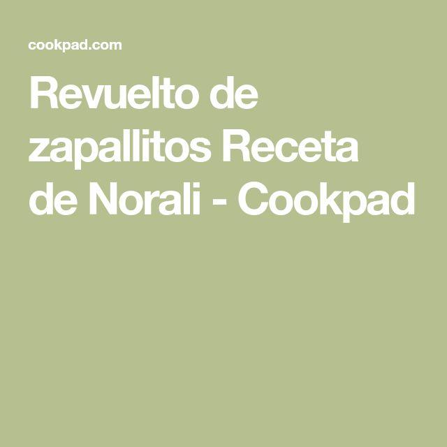 Revuelto de zapallitos Receta de Norali - Cookpad