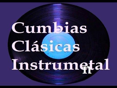Cumbias Clásicas Instrumental del Recuerdo - YouTube