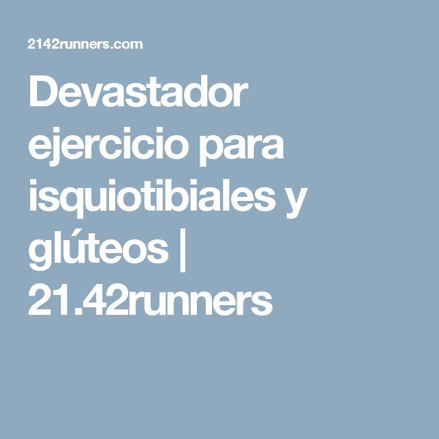 Devastador ejercicio para isquiotibiales y glúteos   21.42runners