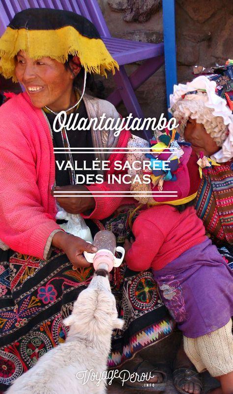Village d'Ollantaytambo dans la Vallée Sacrée: toutes nos infos pratiques avec les activités connues et celles oubliées des touristes, les bons plans hébergement et tout ce qu'il faut savoir pour ne rien manquer.