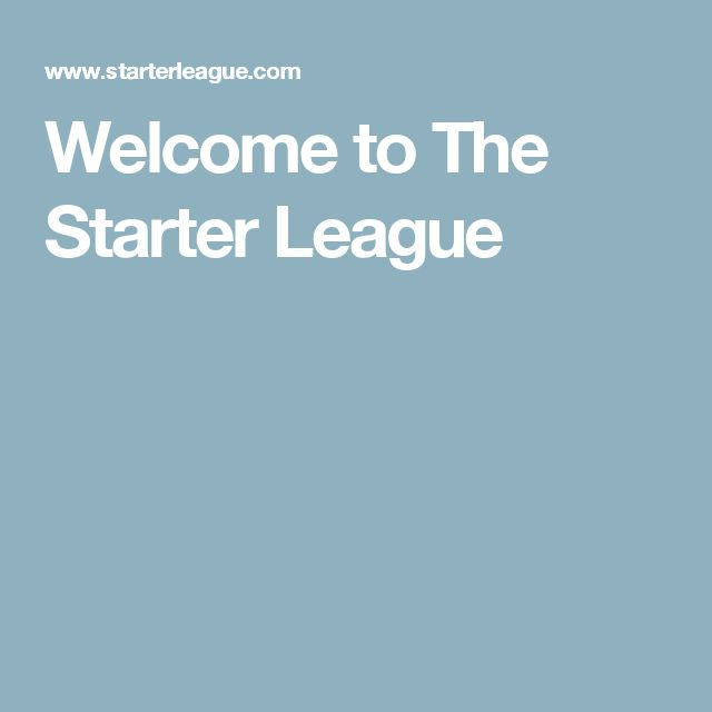 Welcome to The Starter League