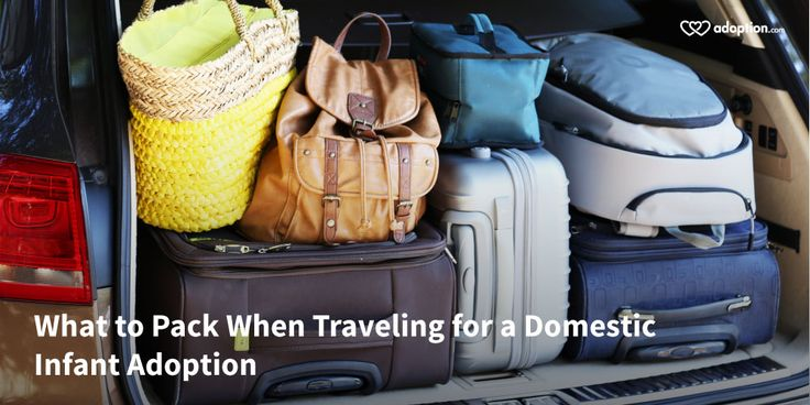 What to Pack When Traveling for a Domestic Infant Adoption