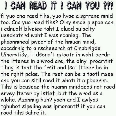 I can read this almost as quickly as normal text. The brain is a funny ol' thing...