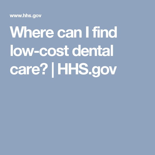 Where can I find low-cost dental care? | HHS.gov
