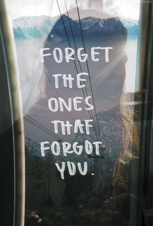 You spend so much time and energy on someone and they seem to forget everything you did and then expect you to be ok with it... I wish I could forget, but it just isn't possible for me.