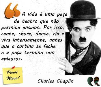 Frases de vida: Peça de teatro - Charles Chaplin