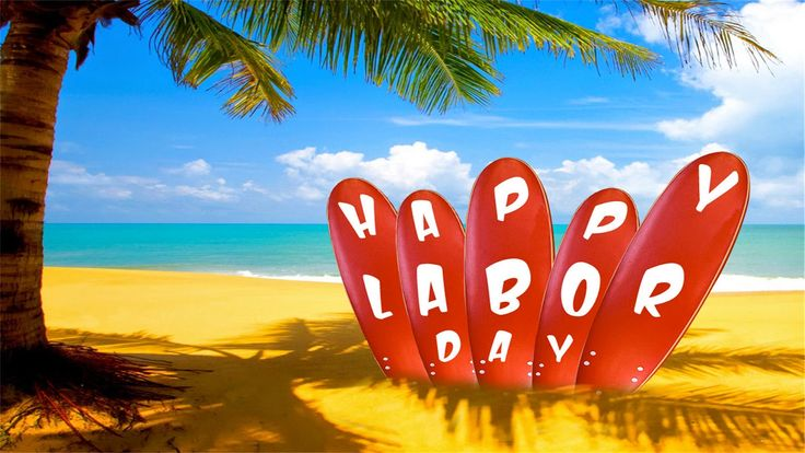 Have A Happy Labor Day Holiday!