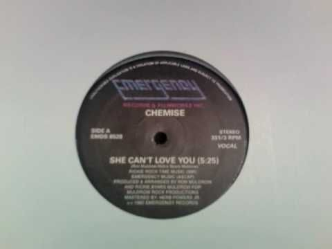 Chemise - She Can't Love You