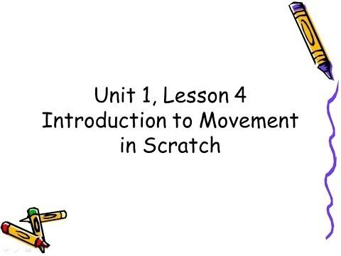 Unit 1, Lesson 4 Introduction to Movement in Scratch