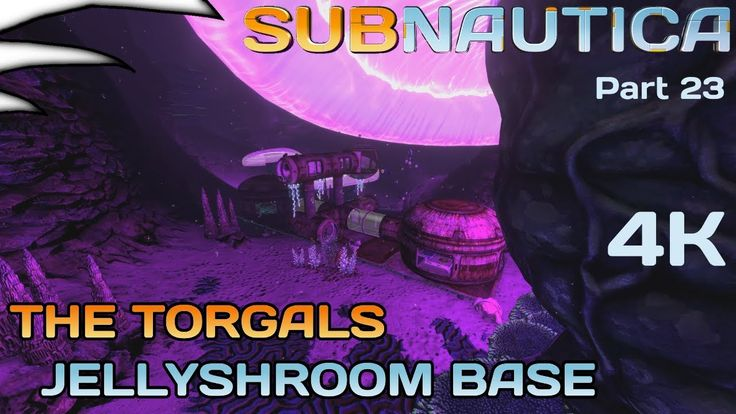 The Torgal'?s Jellyshroom base | Subnautica  4K | Part 23 | EyeCandy Update