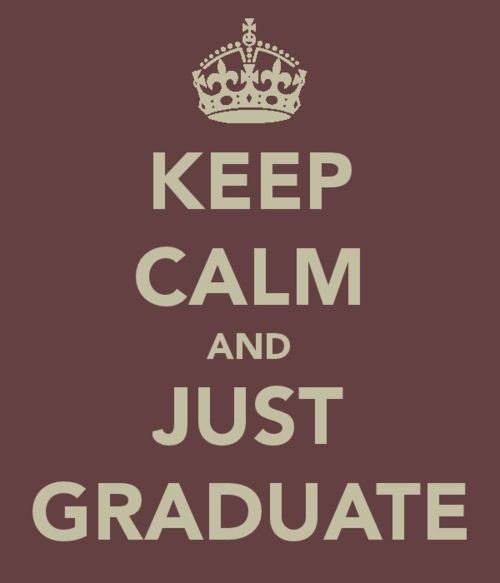 Graduate!: Keep Calm Quotes, Colleges Life, Cant Wait, Graduation Cap, Senior Years, My Life, Keepcalm, Diy Gifts, Finals Weeks