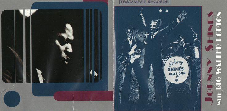 https://www.youtube.com/watch?v=LUfuaF9ju1I > Johnny Shines - Johnny Shines With Big Walter Horton ( Full Album ) 1969