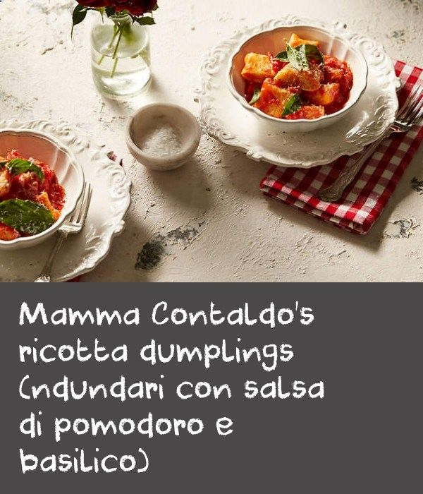 Mamma Contaldo's ricotta dumplings (ndundari con salsa di pomodoro e basilico) | This is one of my favourite recipes from home. These little dumplings with tomato and basil sauce are traditionally made in my home village of Minori on the feast day of the towns patron saint. When I return to Minori, it pleases me to see this now on the menus of the best restaurants, so that not only locals but also tourists can enjoy this simple, but truly delicious dish.