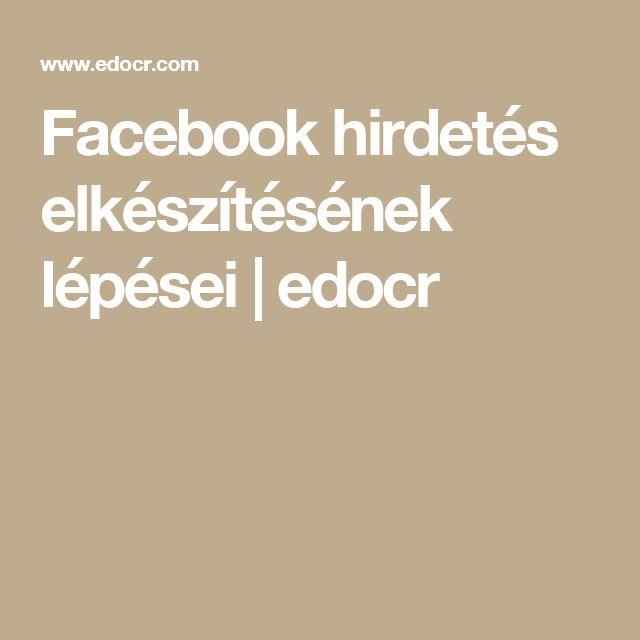 Facebook hirdetés elkészítésének lépései   edocr