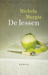 De Lessen, Michela Murgia (Wereldbibliotheek, 2017) http://iboek.weebly.com/recensies/de-lessen-michela-murgia