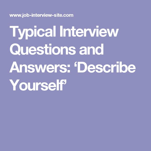 Typical Interview Questions and Answers: 'Describe Yourself'