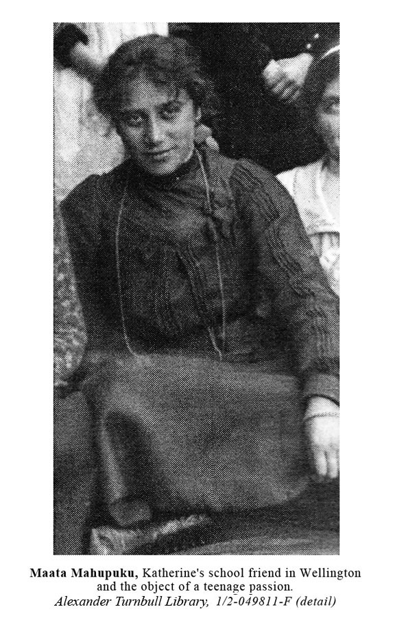 At school Katherine fell in love with a beautiful Maori girl, Maata, who became the heroine of one of her early, unfinished, novels.
