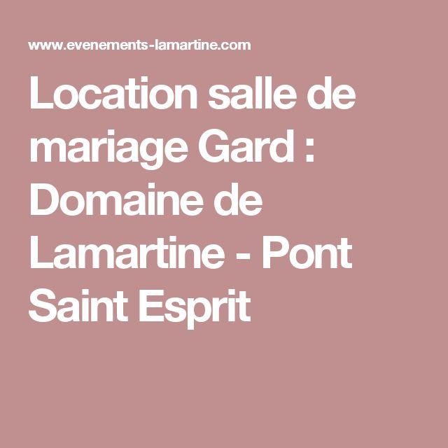 Location salle de mariage Gard : Domaine de Lamartine - Pont Saint Esprit