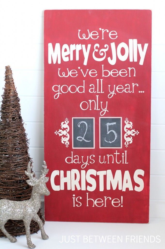 """Absolutely ADORE this:  """"We're Merry & Jolly, We've been good all year. Only ___ days until Christmas is here!"""" Advent Countdown Christmas. Reword and make much smaller for college students, etc."""