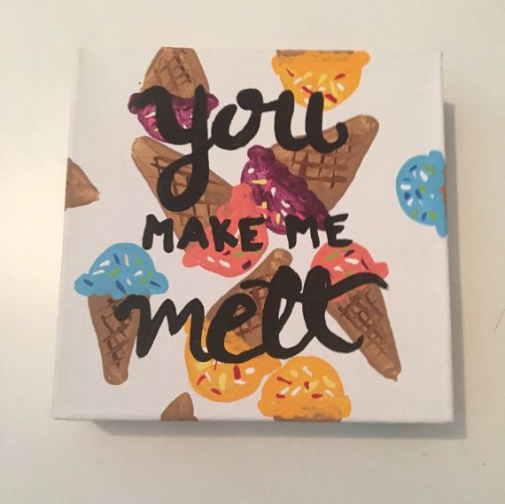 you make me melt ice cream canvas food puns by canvasandmorebyaly