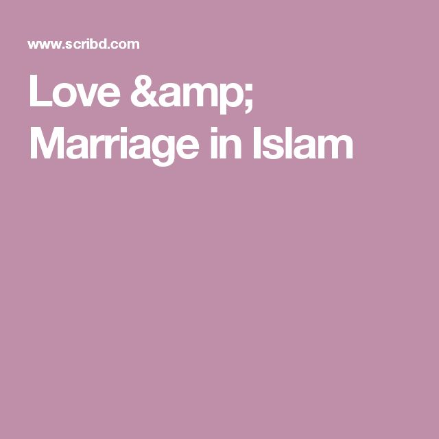 Love & Marriage in Islam