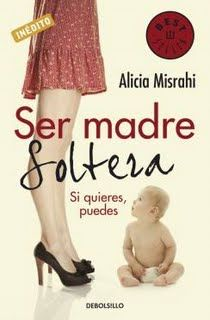 Ser Madre Soltera http://m.casadellibro.com/libro-ser-madre-soltera/9788499080215/1268023