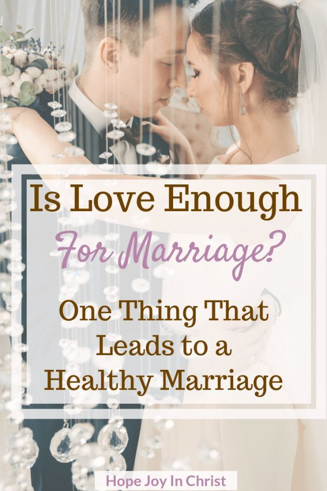 Is Love Enough for Marriage? One Thing That Leads to a Healthy Marriage