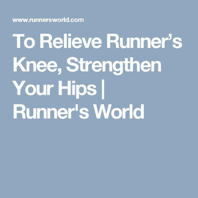 To Relieve Runner's Knee, Strengthen Your Hips | Runner's World