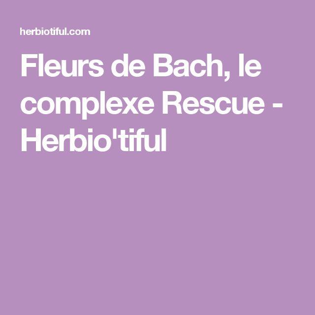 Fleurs de Bach, le complexe Rescue - Herbio'tiful