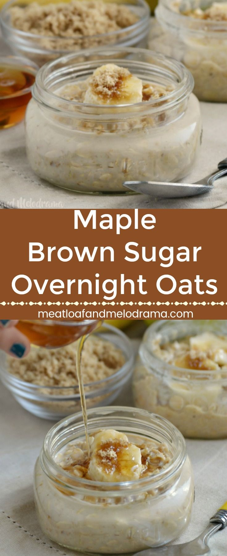 Maple Brown Sugar Overnight Oats - No cook oatmeal flavored with maple syrup and brown sugar and topped with bananas. An easy make ahead breakfast for busy fall mornings. from Meatloaf and Melodrama